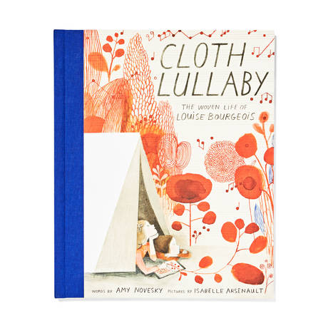 Cloth Lullaby. The Woven Life of Louise Bourgeois